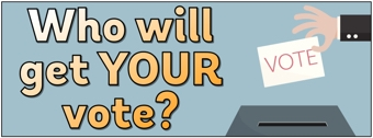 'Who will get YOUR vote?' Banner