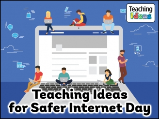 Teaching Ideas for Safer Internet Day