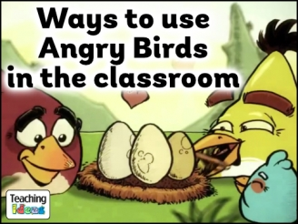 Ways to use Angry Birds in the Classroom