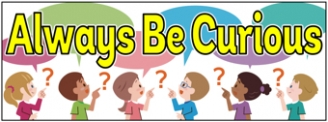 Always Be Curious Banner